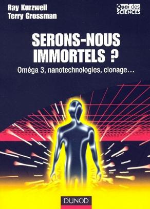Serons-nous immortels ?, R. Kurzweil
